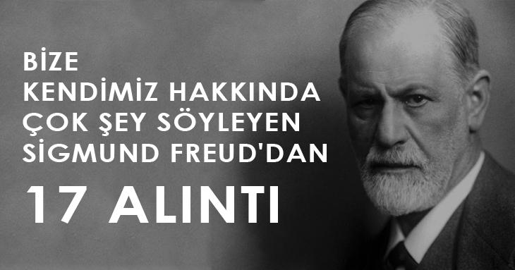Bize kendimiz hakkında çok şey söyleyen Sigmund Freud'dan 17 alıntı